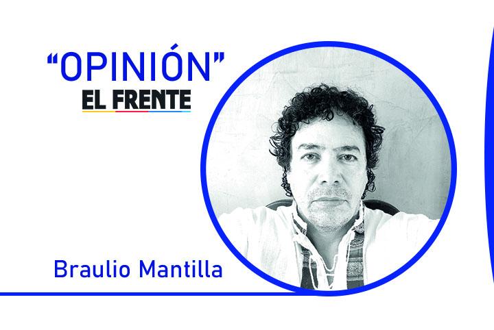 La alienación de las militancias Por: Braulio Mantilla   Columnistas   Opinión   EL FRENTE