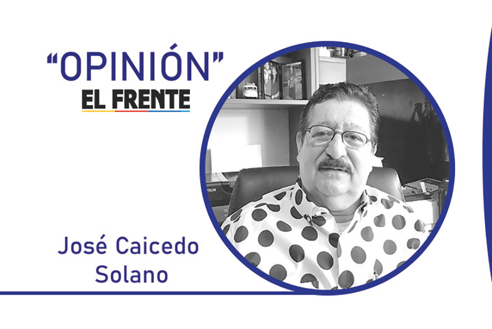 Señor Empresario Por: José Caicedo Solano*   Columnistas   Opinión   EL FRENTE
